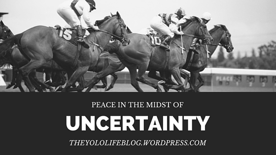 Peace in the Midst of Uncertainty