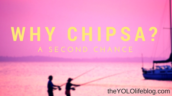 January 2016 A Second Chance . . . Why CHIPSA?