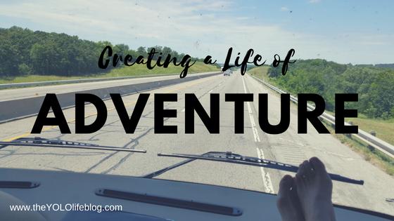 Creating a Life ofAdventure